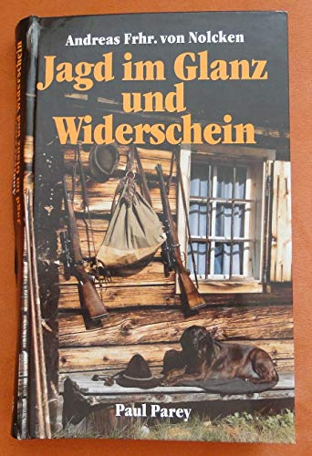 9783490055118: Jagd im Glanz und Widerschein. Ein Jäger und seine Gewehre