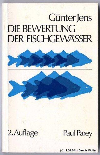 9783490067142: Die Bewertung der Fischgewasser: Massstabe u. Anleitungen zur Wertbestimmung bei Nutzung, Kauf, Pacht u. Schadensfallen (German Edition)