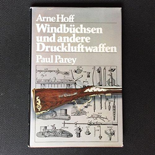 9783490082121: Windbüchsen und andere Druckluftwaffen
