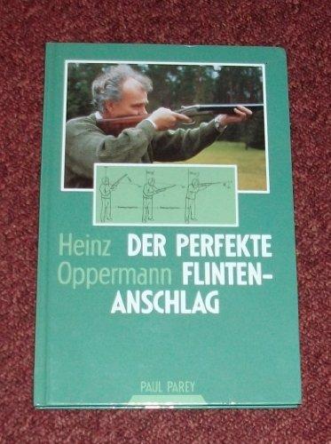 9783490130129: Der perfekte Flintenanschlag. Anleitung zum erfolgreichen Flintenschiessen