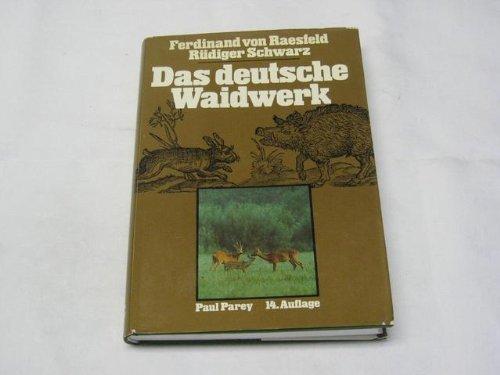 Das deutsche Waidwerk. Lehr- und Handbuch der Jagd: Raesfeld, Ferdinand von