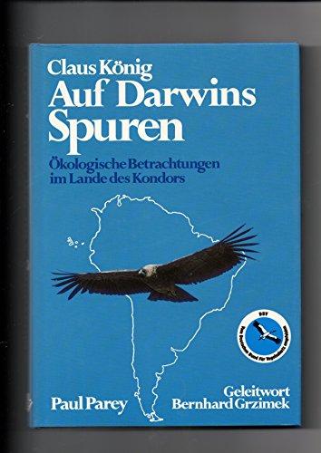 Auf Darwins Spuren. Ökologische Betrachtungen im Land: KÖNIG, CLAUS.