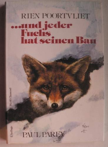 Und jeder Fuchs hat seinen Bau Unser heim. Wild (9783490220110) by Poortvliet, Rien