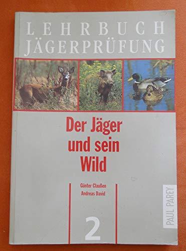 9783490233127: Der J�ger und sein Wild. Wildkunde und Wildkrankheiten, Bd 2
