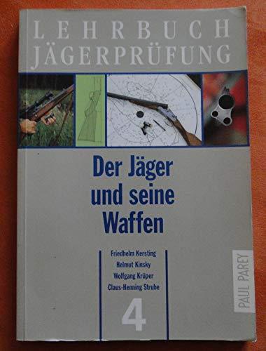 9783490235121: Lehrbuch Jägerprüfung Band 4: Der Jäger und seine Waffen. Waffen, Munition, Optik - Funktion und Handhabung