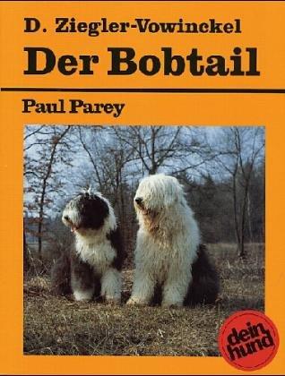 9783490302120: Der Bobtail. Old English Sheepdog. Praktische Ratschläge für Haltung, Pflege ...