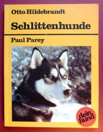 9783490355126: Schlittenhunde. Sibirian Husky - Samojede - Eskimohund - Alaskan Malamute - Akita Inu