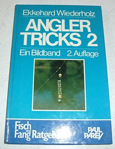 9783490455147: Anglertricks 2. Ein Bildband aus dem unerschöpflichen Ideenreichtum erfahrener Sportfischer