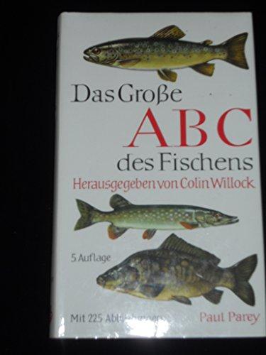 9783490460141: Das Grosse ABC des Fischens. Ein Lehrbuch für das Angeln auf Süsswasser- und Meeresfische
