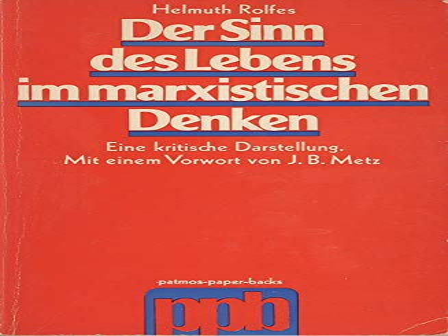 9783491003095: Der Sinn des Lebens im marxistischen Denken;: Eine kritische Darstellung (Patmos Paperback) (German Edition)