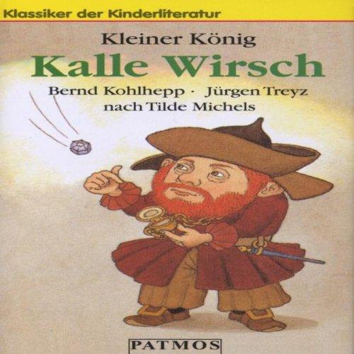 9783491222656: Kleiner König Kalle Wirsch [Casete]