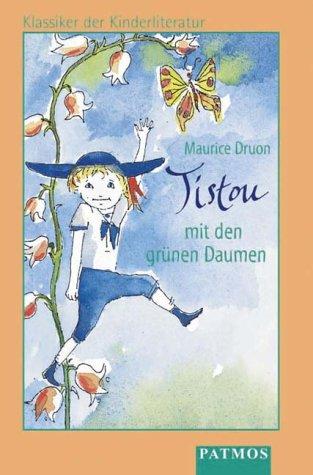 Tistou mit den grünen Daumen. Cassette. Klassiker der Kinderliteratur. ( Ab 6 J.). (3491225078) by Druon, Maurice