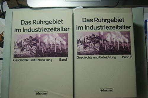 Das Ruhrgebiet im Industriezeitalter: Geschichte und Entwicklung Band 1+ 2: Köllmann Wolfgang , ...