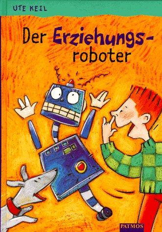 9783491373945: Der Erziehungsroboter
