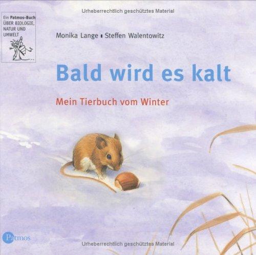 9783491420106: Bald wird es kalt!: Mein Tierbuch vom Winter
