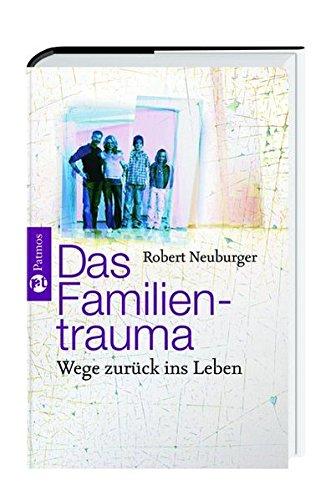9783491421028: Das Familientrauma. Wege zur�ck ins Leben