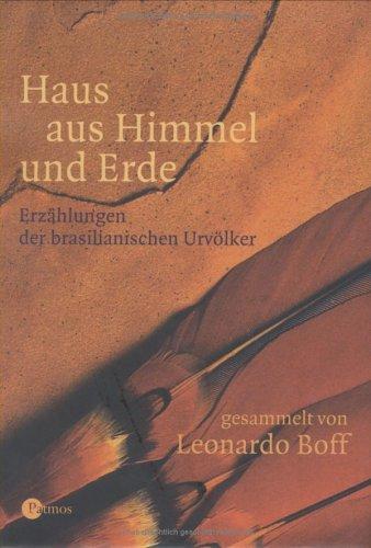 9783491450158: Haus aus Himmel und Erde. Erzählungen der brasilianischen Urvölker.