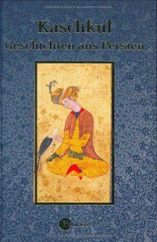 9783491450684: Kaschkul: Geschichten aus Persien