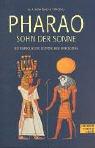 9783491690363: Pharao, Sohn der Sonne.