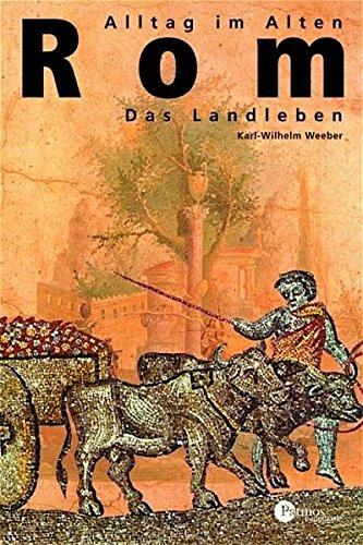 9783491691315: Alltag im alten Rom: Das Landleben