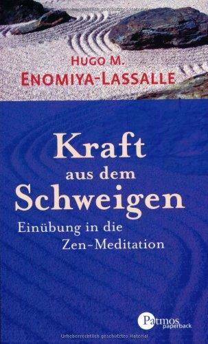 9783491694187: Kraft aus dem Schweigen: Einübung in die Zen-Meditation