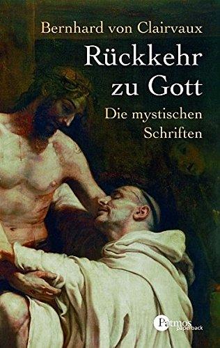 9783491694279: Rückkehr zu Gott: Die mystischen Schriften