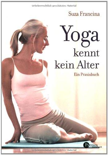 9783491698178: Yoga kennt kein Alter: Ein Praxisbuch