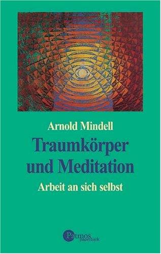 9783491698215: Traumkörper und Meditation: Arbeit an sich selbst