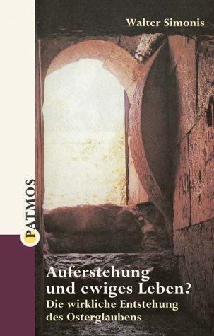 9783491703452: Auferstehung und ewiges Leben? Die wirkliche Entstehung des Osterglaubens.