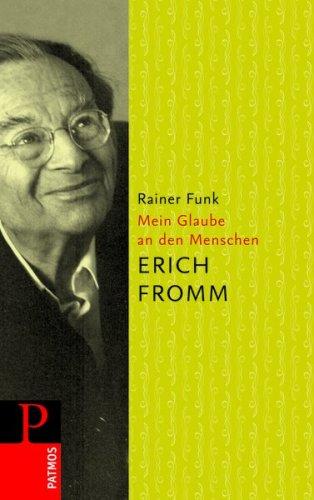 9783491713321: Erich Fromm - Mein Glaube an den Menschen