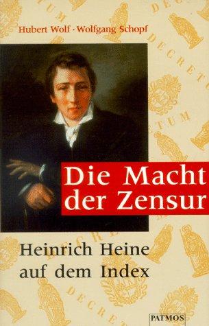9783491723924: Die Macht der Zensur: Heinrich Heine auf dem Index (German Edition)