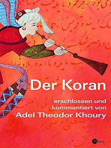 Der Koran: Adel Theodor Khoury