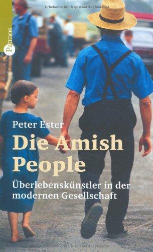 9783491724877: Die Amish People: �berlebensk�nstler in der modernen Gesellschaft