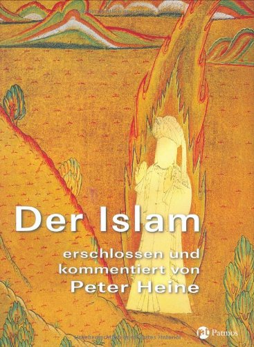 Der Islam erschlossen und kommentiert von Peter Heine.: Heine, Peter: