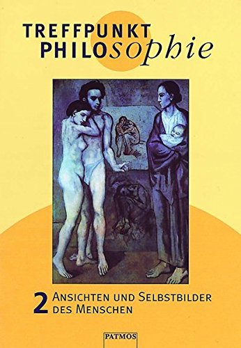 9783491756397: Treffpunkt Philosophie 2: Ansichten und Selbstbilder des Menschen. Philosophieunterricht - Sekundarstufe II