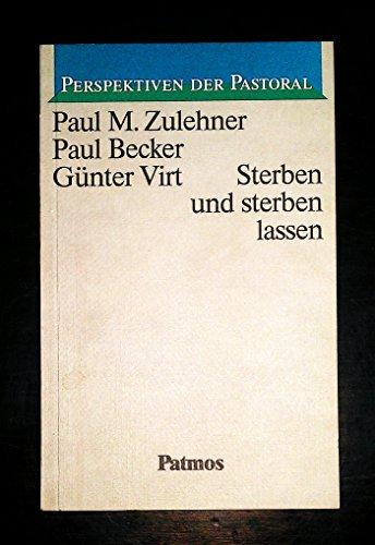 9783491770102: Sterben und sterben lassen (Perspektiven der Pastoral) (German Edition)