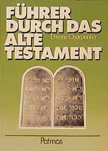Führer durch das Alte Testament. Anleitung zum Selbst- und Gruppenstudium. (3491772885) by Etienne Charpentier; Franz Joseph Schierse