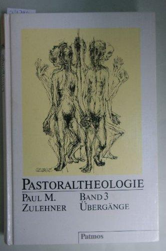 9783491776609: Pastoraltheologie Bd. 3. Übergänge : Pastoral zu den Lebenswenden