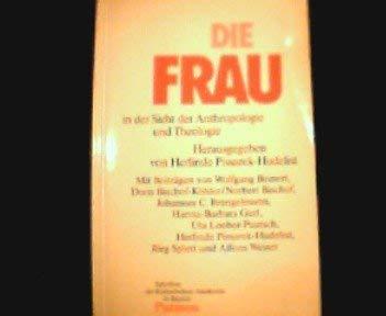 9783491777729: Die Frau in der Sicht der Anthropologie und Theologie (Schriften der Katholischen Akademie in Bayern)