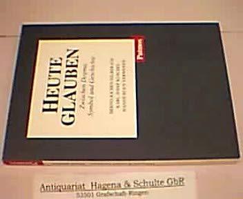 9783491779426: Heute glauben: Zwischen Dogma, Symbol und Geschichte (Freiburger Akademieschriften) (German Edition)