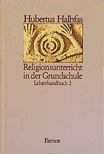 Religionsunterricht in der Grundschule 2. Lehrerhandbuch: Halbfas, Hubertus