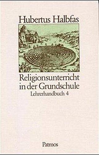 Religionsunterricht in der Grundschule 4. Lehrerhandbuch: Halbfas, Hubertus