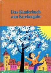 9783491790094: Das Kinderbuch vom Kirchenjahr
