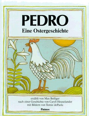 Pedro. Eine Ostergeschichte. (349179305X) by Houselander, Caryll; Bolliger, Max; DePaola, Tomie
