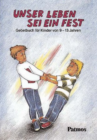 Unser Leben sei ein Fest : Gebetbuch: Frisch, Hermann-Josef: