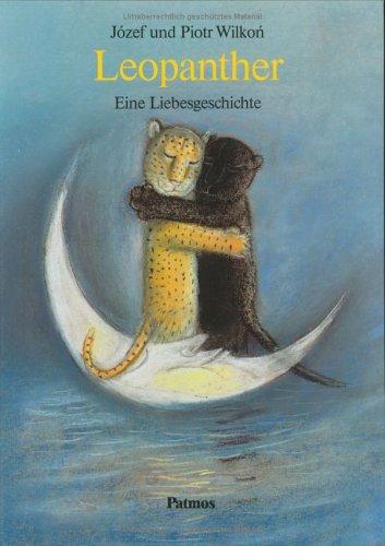 Leopanther: Eine Liebesgeschichte: Wilkon, Jozef, Wilkon,