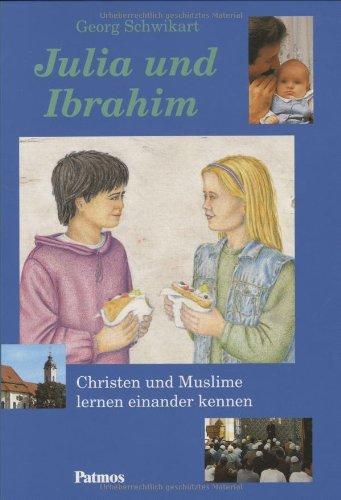 9783491794573: Julia und Ibrahim: Christen und Muslime lernen einander kennen