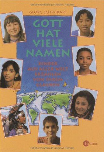 9783491794795: Gott hat viele Namen: Kinder aus aller Welt erzählen von ihrem Glauben