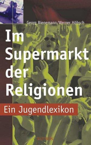 9783491795365: Im Supermarkt der Religionen