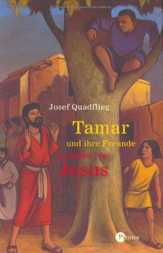 9783491797307: Tamar und ihre Freunde erzählen von Jesus.